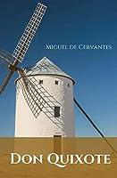 Don Quixote: A Spanish novel by Miguel de Cervantes.