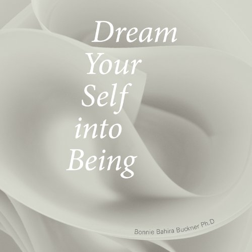 Dream Your Self into Being audiobook cover art