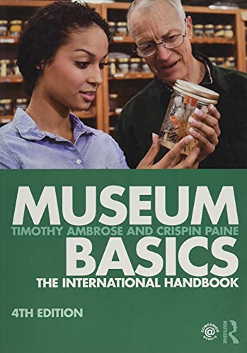 Compare Textbook Prices for Museum Basics: The International Handbook Heritage: Care-Preservation-Management 4 Edition ISBN 9781138292475 by Ambrose, Timothy,Paine, Crispin