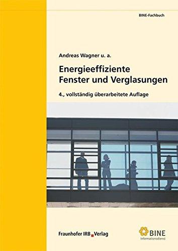 Energieeffiziente Fenster und Verglasungen. (BINE-Fachbuch)