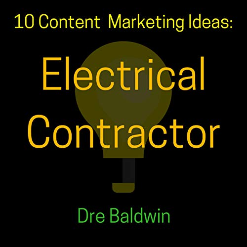 10 Content Marketing Ideas: Electrical Contractor audiobook cover art