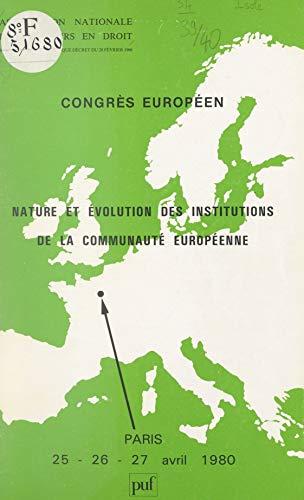 Nature et évolution des institutions de la Communauté européenne: Congrès européen, Paris, 25-27 avril 1980 (French Edition)