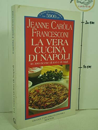La vera cucina di Napoli (Grandi tascabili economici. I manuali)
