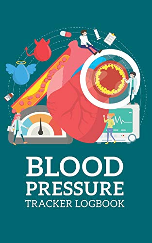Blood Pressure Tracker Logbook: Monitor Daily Blood Pressure , 150 pages Easy Health Tracker