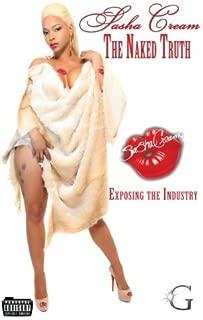 Sasha Cream: The Naked Truth (G Street Chronicles Presents)