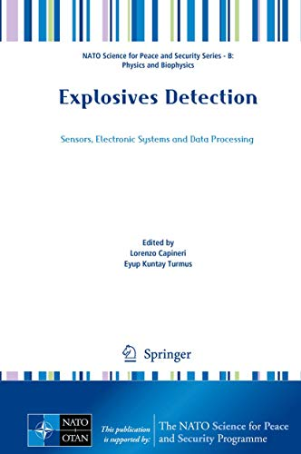 Compare Textbook Prices for Explosives Detection: Sensors, Electronic Systems and Data Processing NATO Science for Peace and Security Series B: Physics and Biophysics 1st ed. 2019 Edition ISBN 9789402417289 by Capineri, Lorenzo,Turmuş, Eyüp Kuntay