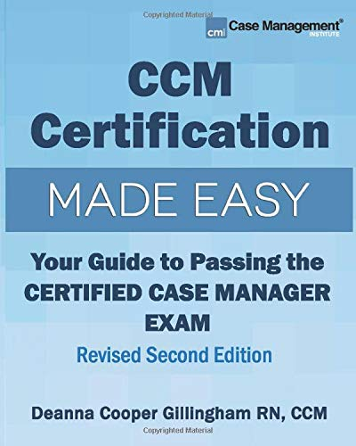 Compare Textbook Prices for CCM Certification Made Easy: Your Guide to Passing the Certified Case Manager Exam Revised  ISBN 9781943889129 by Gillingham, Deanna Cooper