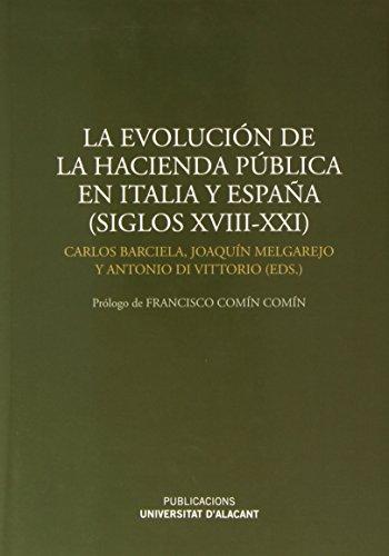 Evolución De La Hacienda Pública En Italia Y España (Siglos Xviii-Xxi), La (Monografías)