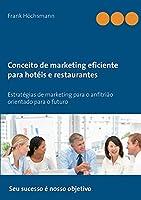 Conceito de marketing eficiente para hotéis e restaurantes: Estratégias de marketing para o anfitrião orientado para o futuro
