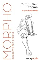 Morpho: Simplified Forms: Anatomy for Artists (Morpho: Anatomy for Artists)