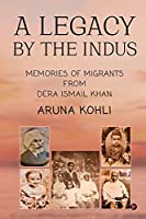 A Legacy by the Indus: Memories of Migrants from Dera Ismail Khan
