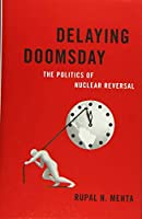 Delaying Doomsday: The Politics of Nuclear Reversal (Bridging the Gap)