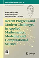 Recent Progress and Modern Challenges in Applied Mathematics, Modeling and Computational Science (Fields Institute Communications (79))