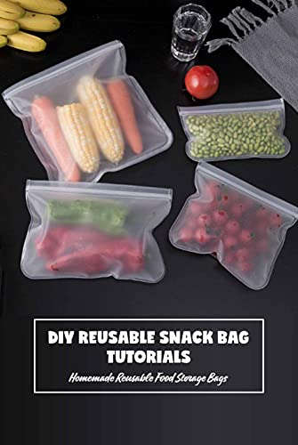 DIY Reusable Snack Bag Tutorials: Homemade Reusable Food Storage Bags: Bag...