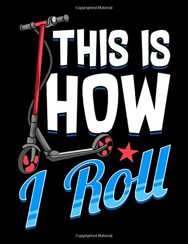 This Is How I Roll: Cute & Funny This Is How I Roll Scooter Pun Blank Comic Book Notebook - Kid's Storyboarding (120 Comic Template Pages, 8.5' x 11') Draw Your Own Graphic Novel Anime Manga