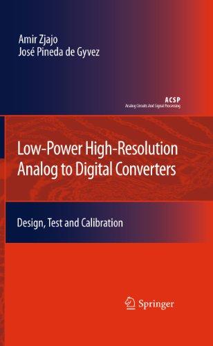 Low-Power High-Resolution Analog to Digital Converters: Design, Test and Calibration (Analog Circuits and Signal Processing) (English Edition)