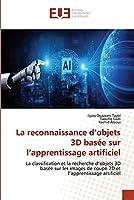 La reconnaissance d'objets 3D basée sur l'apprentissage artificiel: La classification et la recherche d'objets 3D basée sur les images de coupe 2D et l'apprentissage artificiel