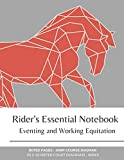 Rider's Essential Notebook: Eventing and Working Equitation: 20 x 40 Meter Dressage Court Diagrams, Jump/Obstacle Course Diagrams, Notes Pages, Index