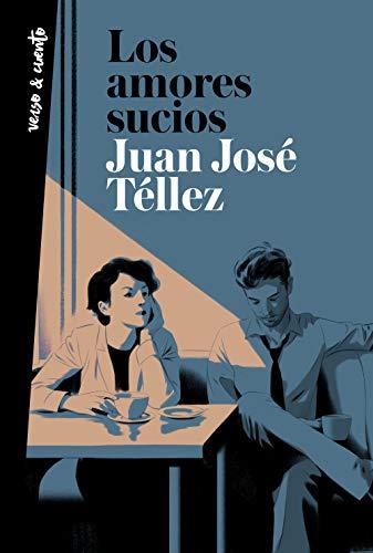 Los amores sucios de Juan José Téllez