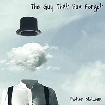 The Guy That Fun Forgot