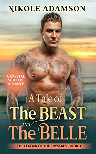 A Tale of the Beast and the Belle: The Legend of the Crystals Series, Book 3