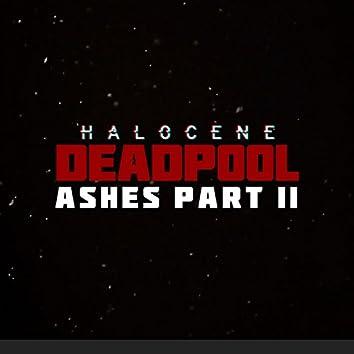 Deadpool Ashes, Pt. 2