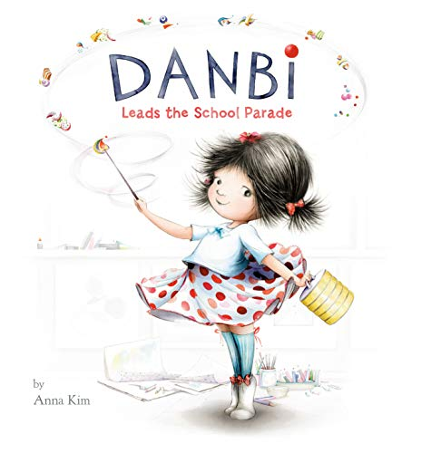 Compare Textbook Prices for Danbi Leads the School Parade Illustrated Edition ISBN 9780451478894 by Kim, Anna,Kim, Anna