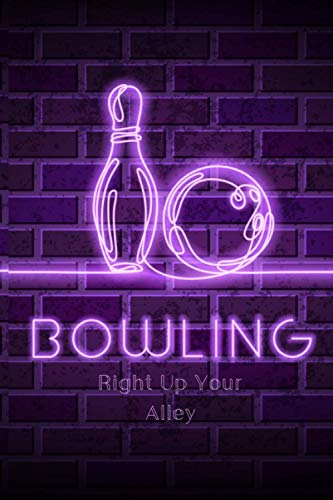 Bowling - Right Up Your Alley: Personal Bowling Record Keeper, Bowling Score Record, For Bowling Team and League Players. Records 1-6 Players On Each ... Score Sheets. Personal Bowling Record Keeper,