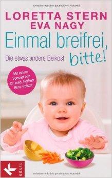 Einmal breifrei, bitte!: Die etwas andere Beikost ( 24. Juni 2013 )