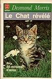Le Chat révélé - Guide essentiel du comportement de votre chat - LGF - Livre de Poche - 01/07/1997