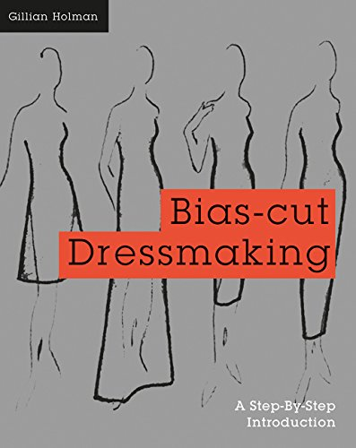 Bias-Cut Dressmaking: A Step-by-Step Introduction