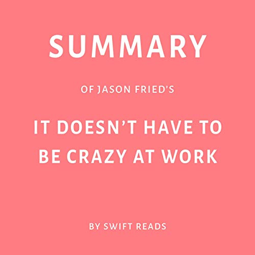 『Summary of Jason Fried's it Doesn't Have to be Crazy at Work 』のカバーアート