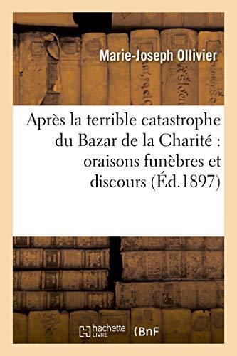 Après la terrible catastrophe du Bazar de la Charité : oraisons funèbres et discours