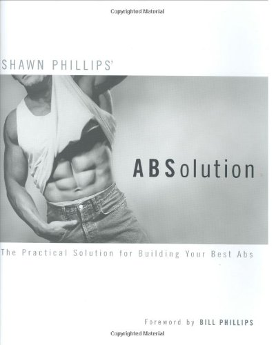 ABSolution: The Practical Solution for Building Your Best Abs