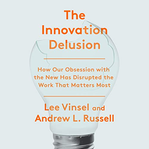 The Innovation Delusion cover art