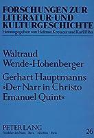 Gerhart Hauptmanns 'Der Narr in Christo Emanuel Quint': Eine Religions- Und Gesellschaftskritische Romananalyse (Forschungen Zur Literatur- Und Kulturgeschichte,)