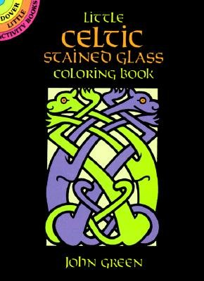 Little Celtic Stained Glass Coloring Book [COLOR BK-LITTLE CELTIC STAINED] [Paperback]