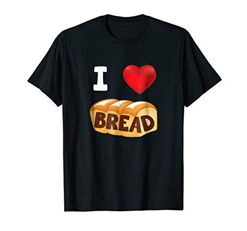 I Love Bread T-Shirt - Heart Gluten Shirt