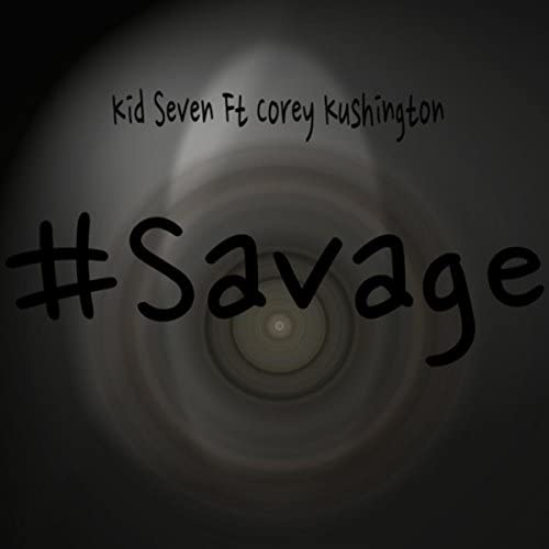 Kid Seven feat. Corey Kushington