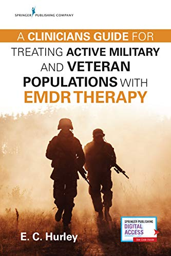 A Clinician's Guide for Treating Active Military and Veteran Populations with EMDR Therapy (English Edition)