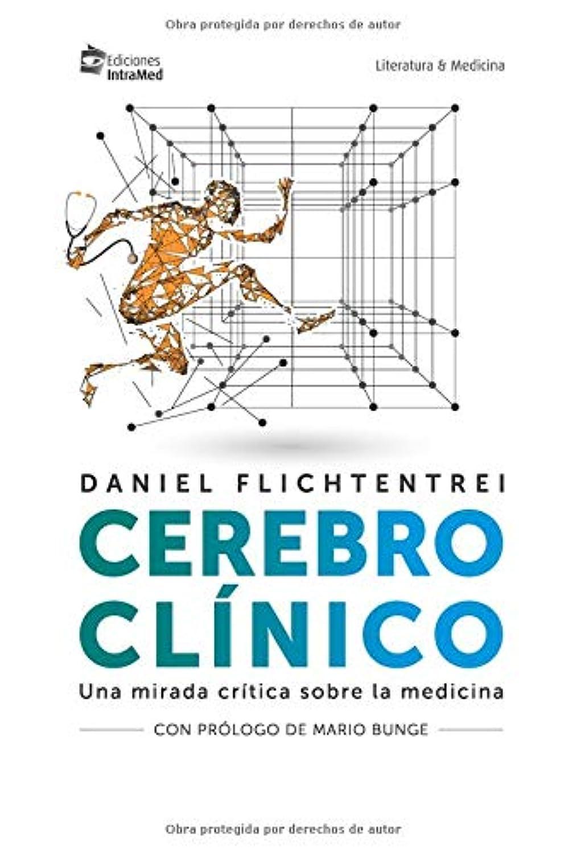 役立つ局鮮やかなCerebro Clínico: Una mirada crítica de la medicina (6)
