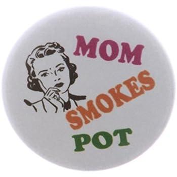 "Pride Accessory A&T Designs - Mom Smokes Pot 1.25"" Pinback Button Pin Funny Humor Weed"