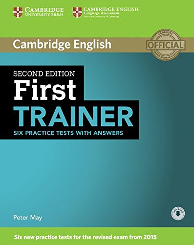 First Trainer Six Practice Tests with Answers with Audio [Lingua inglese]