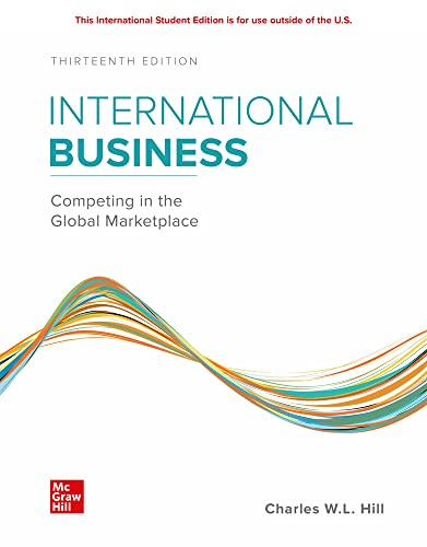 Compare Textbook Prices for ISE International Business: Competing in the Global Marketplace 13 Edition ISBN 9781260575866 by Hill,Charles