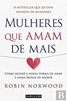 Mulheres que amam de mais (Portuguese Edition)