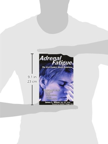 Adrenal Fatigue (The 21st-Century Stress Syndrome)