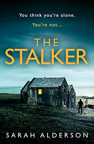 The Stalker: a dark and gripping psychological thriller with a jaw-dropping ending (English Edition)