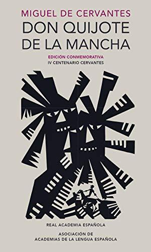 Don Quijote de la Mancha (Edición conmemorativa de la RAE y...