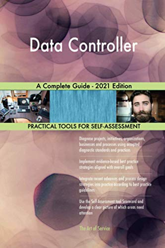 Data Controller A Complete Guide - 2021 Edition
