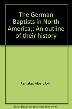 Hardcover The German Baptists in North America;: An outline of their history Book